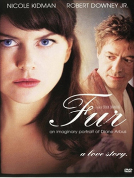 Fur - An Imaginary Portrait of Diane Arbus