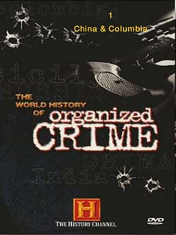 The World History of Organized Crime 1 - China and Columbia