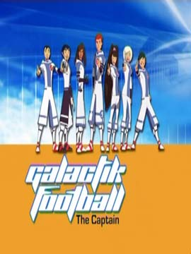 Galactik Football - The Captain - مدبلج