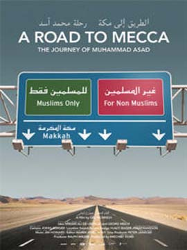 A Road to Mecca: The Journey of Muhammad Asad