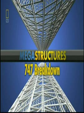 Mega Structures 747 Breakdown