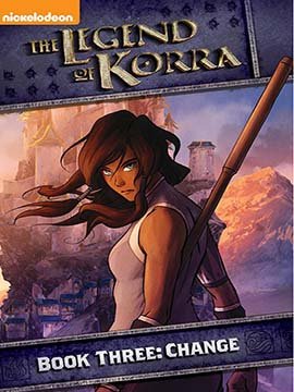 The Legend Of Korra - Book Three - Change