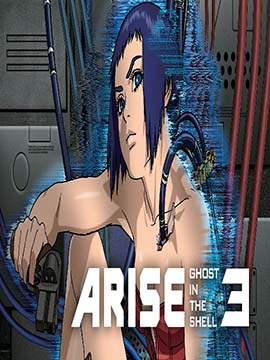 Ghost in the Shell Arise: Border 3 - Ghost Tears
