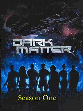 Dark Matter - The Complete Season One