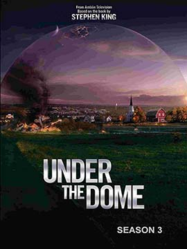 Under the Dome - The Complete Season Three
