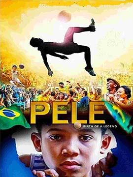 Pele : Birth of a Legend