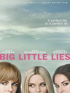 Big Little Lies -  TV Mini-Series