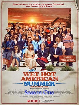 Wet Hot American Summer: 10 Years Later - The Complete Season One