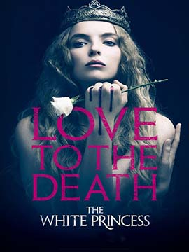 The White Princess - TV Mini-Series