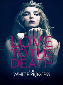 The White Princess - TV Mini-Series