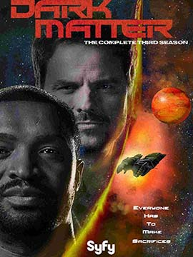 Dark Matter - The Complete Season Three