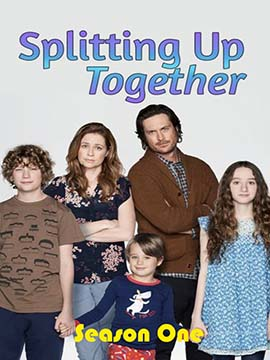 Splitting Up Together - The Complete Season One