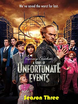 A Series of Unfortunate Events - The Complete Season Three