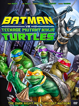 Batman vs. Teenage Mutant Ninja Turtles