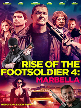 Rise of the Footsoldier 4 - Marbella