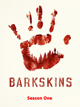 Barkskins - The Complete Season One