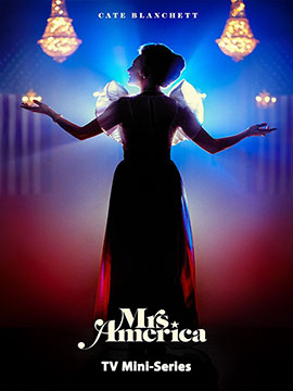 Mrs. America -  TV Mini-Series